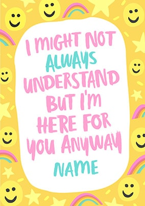 I'm Here For You Personalised Card