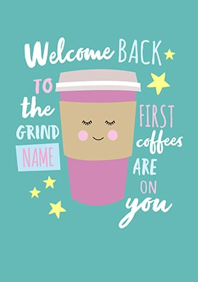 Welcome Back to the 'Coffee' Grind Greeting Card
