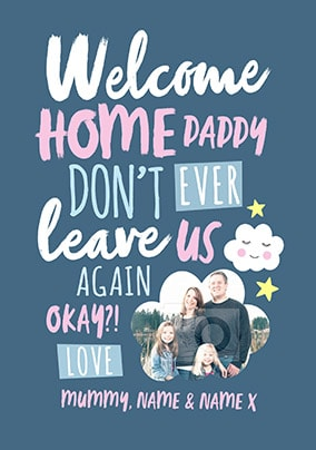 Welcome home daddy photo upload greeting card funky pigeon welcome home daddy photo upload greeting card m4hsunfo