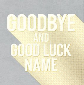 Goodbye and Good Luck Personalised Card