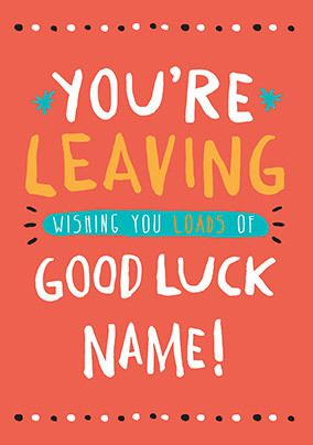 Good Luck You're Leaving Personalised Card
