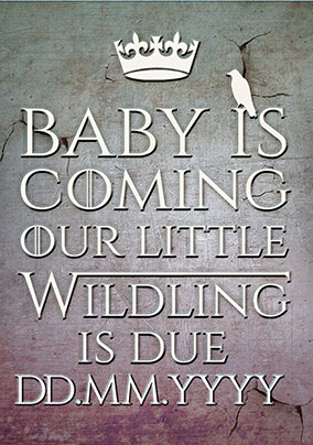 Baby is Coming, Wildling Due Card