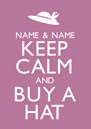 Keep Calm - Buy A Hat