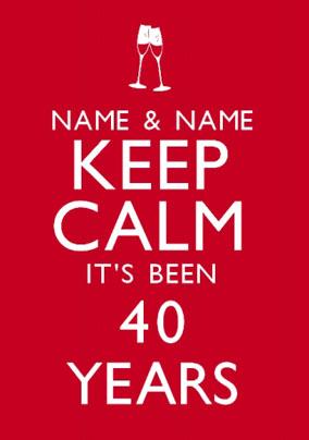 Keep Calm Been 40 Years