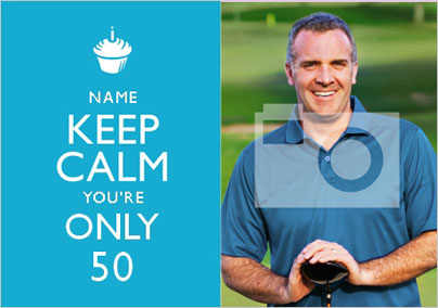 Keep Calm - You're Only 50 Photo