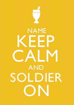 Keep Calm - Soldier On