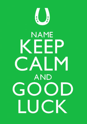 Keep Calm - Good Luck