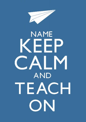 Keep Calm - Teach On