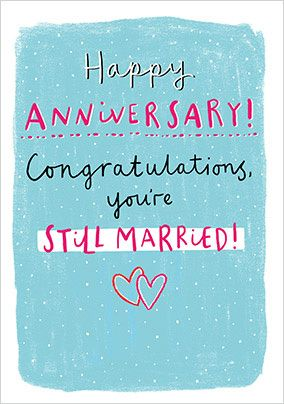 Congrats You're Still Married Anniversary Card