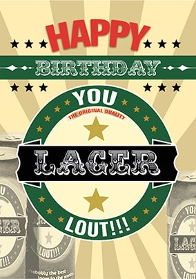 Lager Lout Birthday Card