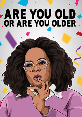 Are You Old Birthday Card