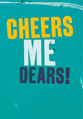 Cheers me Dears Thank You Card
