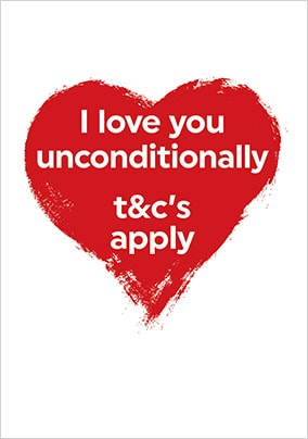 I Love You Unconditionally Card