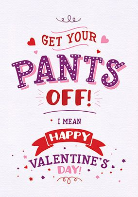 Get Your Pants Off Valentine's Card