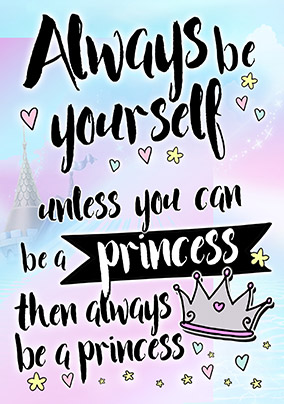 Be a Princess Birthday Card