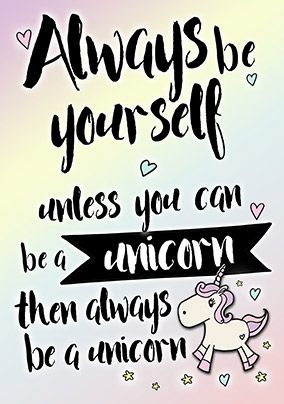 Be A Unicorn Birthday Card