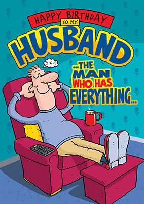 Man who has everything Husband Birthday Card