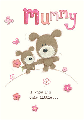 I'm only Little Mummy Birthday Card