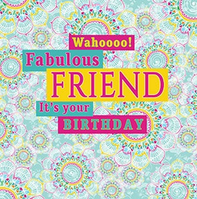 Fabulous Friend It's Your Birthday Card