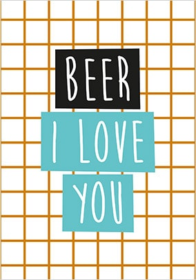 Beer I Love You Card