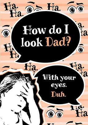 Dad, How Do I Look Card