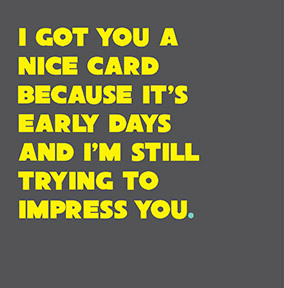 I'm Still Trying to Impress You Card