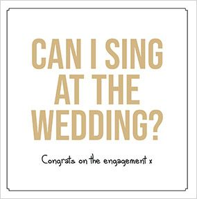 Can I sing at the Wedding Engagement Card