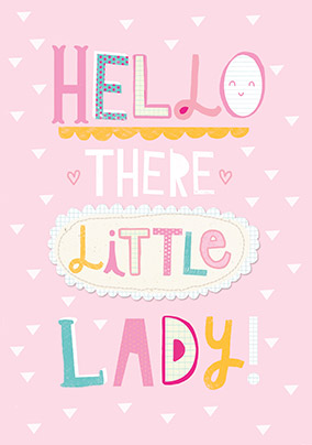 Hello there Little Lady Baby Girl Congratulations Card
