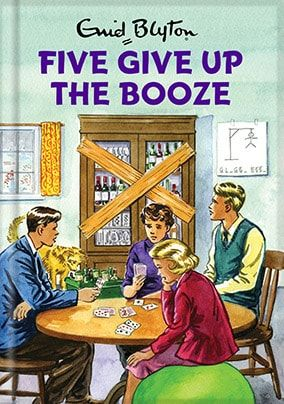 Give Up The Booze - Enid Blyton Card