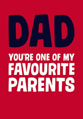 Dad, One of my Favourite Parents Card
