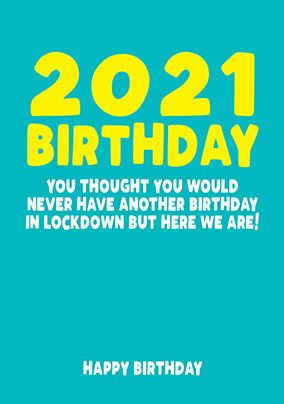 2021 Another Lockdown Birthday Card