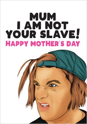 I am not your Slave Mother's Day Card