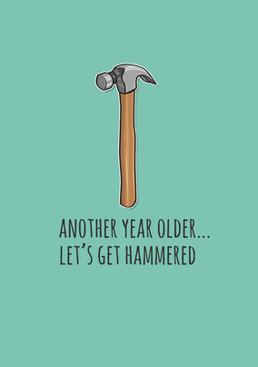 Let's get Hammered Birthday Card