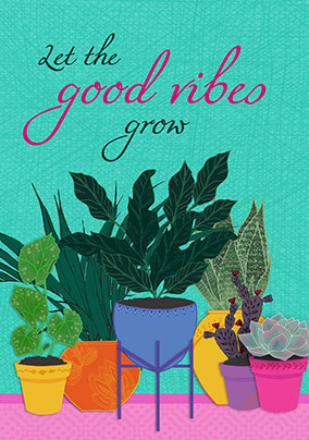 Growing Good Vibes Card