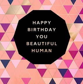 Happy Birthday Beautiful Human Card