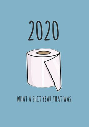 2020 What a Shit Year Card