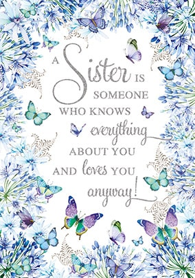 A Sister Loves You Anyway Card