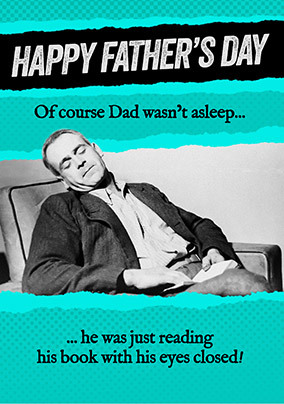 Dad was Reading with his Eyes Closed Father's Day Card