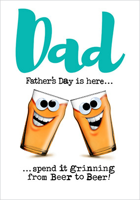 Grinning from Beer to Beer Father's Day Card