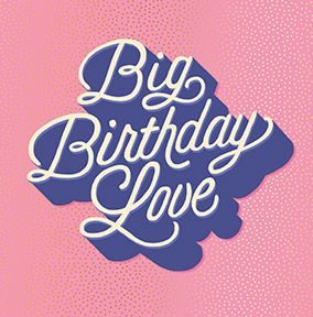 Big Birthday Love Birthday Card