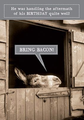 Bring the Bacon Birthday Card