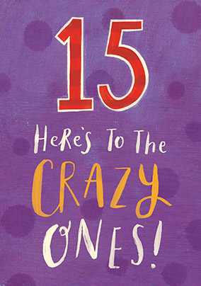 Here's To The Crazy Ones Birthday Card