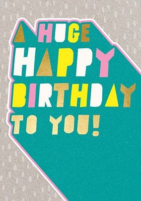 Huge Happy Birthday To You Card