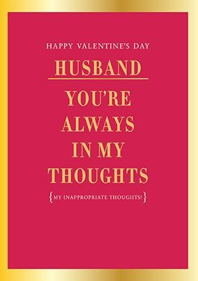 Husband - Inappropriate Thoughts Valentine's Card