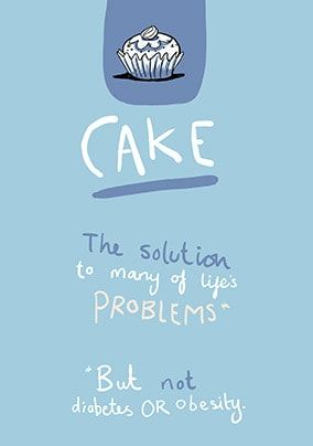 Cake Is The Solution Birthday Card