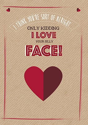 Love Your Face Valentines Card