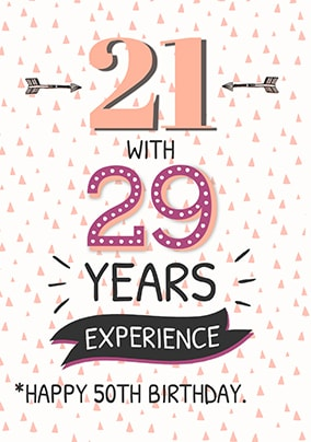 21 With 29 Years Experience 50th Birthday Card