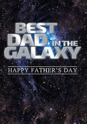 Best Dad In The Galaxy Happy Father's Day Card
