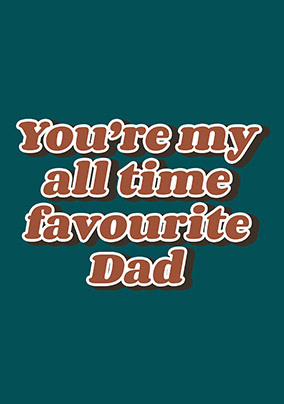 All time Favourite Dad Card