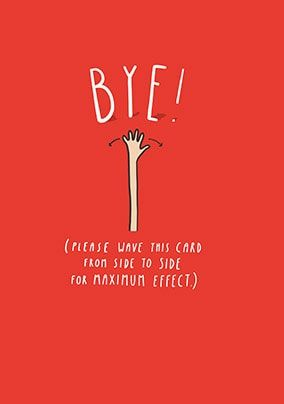 Bye! Leaving Card